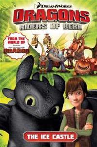 Dragons: Riders of Berk V03: The Ice Castle
