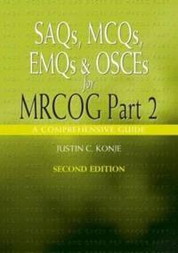 SAQs, MCQs, EMQs and OSCEs for MRCOG