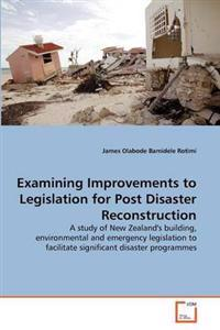 Examining Improvements to Legislation for Post Disaster Reconstruction