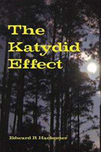 The Katydid Effect