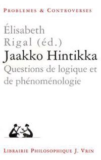 Jaakko Hintikka: Questions de Logique Et de Phenomenologie