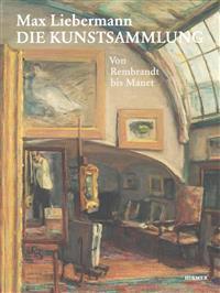 Max Liebermann: Die Kunstsammlung