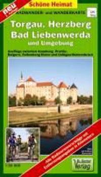 Torgau, Herzberg, Bad Liebenwerda und Umgebung 1 : 50 000. Wander- und Radwanderkarte