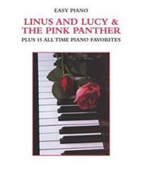 Linus and Lucy & the Pink Panther Plus 15 All Time Piano Favorites: Plus 15 All Time Piano Favorites