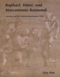 Raphael, Durer, and Marcantonio Raimondi