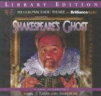 Shakespeare's Ghost: A Radio Dramatization