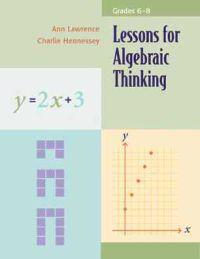 Lessons for Algebraic Thinking, Grades 6-8