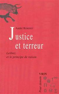 Justice Et Terreur: Leibniz Et Le Principe de Raison