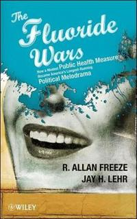 The Fluoride Wars: How a Modest Public Health Measure Became America's Longest-Running Political Melodrama