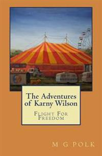 The Adventures of Karny Wilson: Flight for Freedom