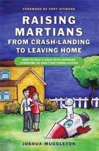 Raising Martians--From Crash-Landing to Leaving Home