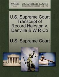 U.S. Supreme Court Transcript of Record Hairston V. Danville & W R Co