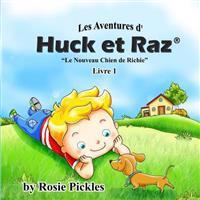 Les Aventures D' Huck Et Raz - Livre 1: Le Nouveau Chien de Richie