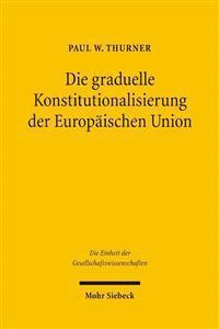 Die Graduelle Konstitutionalisierung Der Europaischen Union: Eine Quantitative Fallstudie Am Beispiel Der Regierungskonferenz 1996