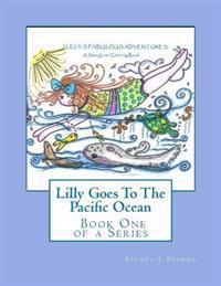 Lilly Goes to the Pacific Ocean: A Storyline Coloring Book