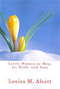 Little Women or Meg, Jo, Beth, and Amy