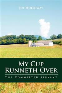 My Cup Runneth Over: The Committed Servant