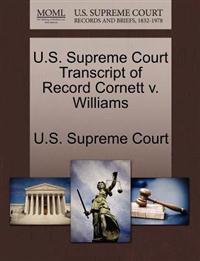 U.S. Supreme Court Transcript of Record Cornett V. Williams