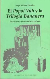 El Popol Vuh Y La Trilogia Bananera
