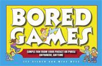 Bored Games: Simple Fun from Your Pocket or Purse - Anytime, Anywhere