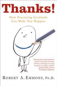 Thanks!: How Practicing Gratitude Can Make You Happier