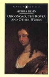 Oroonoko, the Rover and Other Works