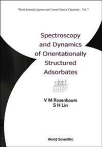 Spectroscopy and Dynamics of Orientationally Structured Adsorbates