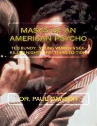 Masks of an American Psycho: Ted Bundy: Young Women's Sex-Killer Nightmare