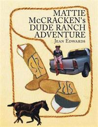 Mattie McCracken's Dude Ranch Adventure