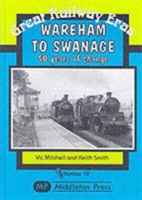 Wareham to swanage - 50 years of change
