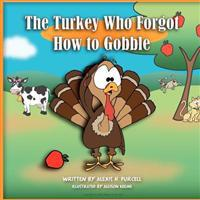 The Turkey Who Forgot How to Gobble