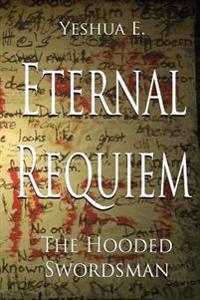Eternal Requiem: The Hooded Swordsman