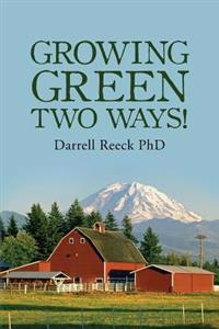 Growing Green Two Ways!