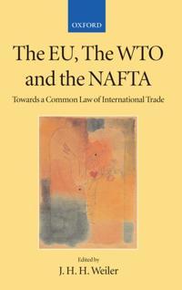 The EU, the WTO, and the NAFTA