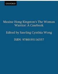Maxine Hong Kingston's the Woman Warrior