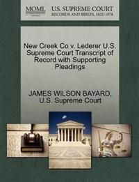 New Creek Co V. Lederer U.S. Supreme Court Transcript of Record with Supporting Pleadings