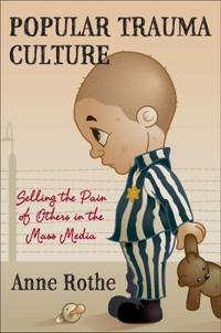 Popular Trauma Culture