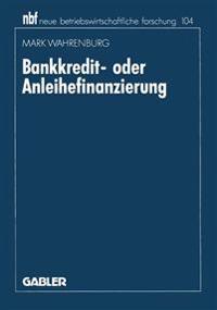 Bankkredit- Oder Anleihefinanzierung