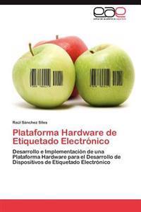 Plataforma Hardware de Etiquetado Electronico