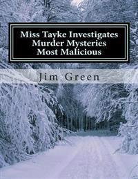 Miss Tayke Investigates Murder Mysteries Most Malicious
