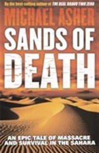 Sands of death - an epic tale of massacre and survival in the sahara