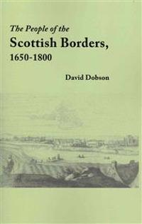 The People of the Scottish Borders, 1650-1800