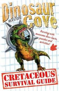 Dinosaur Cove: A Cretaceous Survival Guide