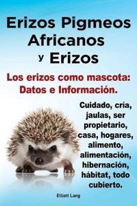 Erizos Pigmeos Africanos y Erizos. Los erizos como mascota