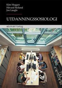 Utdanningssosiologi - Kåre Heggen, Håvard Helland, Jon Lauglo   Inprintwriters.org