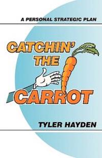 Catchin' the Carrot: Building a Personal Strategic Plan