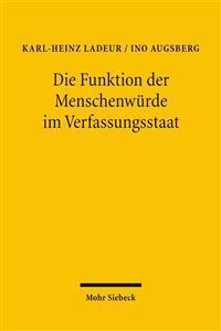 Die Funktion Der Menschenwurde Im Verfassungsstaat: Humangenetik - Neurowissenschaft - Medien