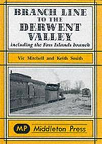 Branch line to the derwent valley - including the foss islands branch