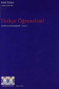 Türkce ögrenelim!; tyrkisk som fremmedspråk; arbeidsbok, trinn 1 - Emel Türker, Aysegül Leblebicioglu | Ridgeroadrun.org
