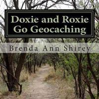 Doxie and Roxie Go Geocaching